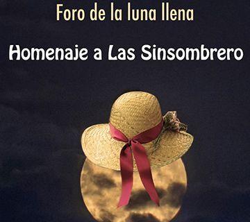 El Foro de la Luna Llena rendirá homenaje a Las Sinsombrero